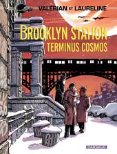 Valérian - Tome 10 - Brooklyn Station - Terminus Cosmos