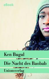 Die Nacht des Baobab: Eine Afrikanerin in Europa. Autobiografischer Bericht