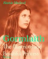 Gormlaith: The Illustrious and Beautiful Princess