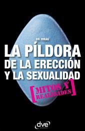 La píldora de la erección y vuestra sexualidad. Mitos y realidades