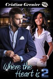 Where the Heart is 2: A BWWM Interracial Pregnancy Romance