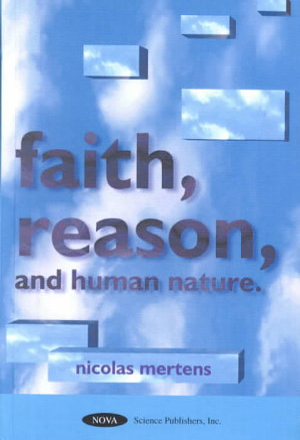 An Essay on Faith  Reason  and Human Nature PDF