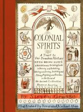 Colonial Spirits: A Toast to Our Drunken History
