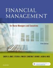 Financial Management for Nurse Managers and Executives - E-Book: Edition 5