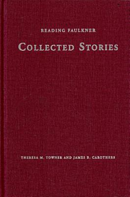 Reading Faulkner  Collected Stories PDF