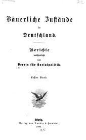 Bäuerliche Zustände in Deutschland: Berichte, Band 1