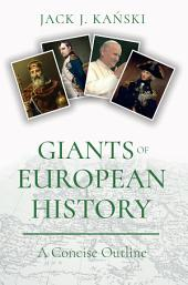 Giants of European History: A Concise Outline