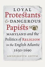 Loyal Protestants and Dangerous Papists