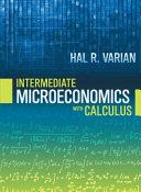 Intermediate Microeconomics with Calculus  A Modern Approach PDF