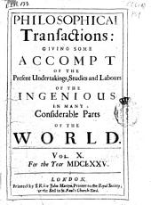 Philosophical Transactions, Giving Some Accompt of the Present Undertakings, Studies and Labors of the Ingenious in Many Considerable Parts of the World: Issues 112-122