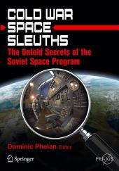 Cold War Space Sleuths: The Untold Secrets of the Soviet Space Program