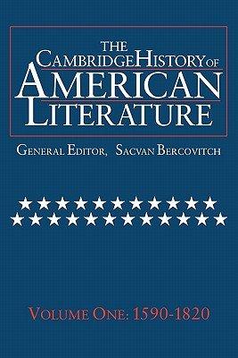 The Cambridge History of American Literature  Volume 1  1590 1820