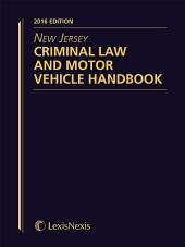 New Jersey Criminal Law and Motor Vehicle Handbook, 2016 Edition