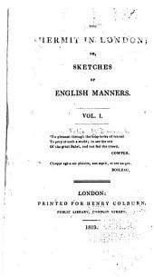 The Hermit in London: Or, Sketches of English Manners, Volume 1