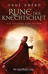 Die Legende von Ayesha: Rune der Knechtschaft