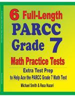 6 Full-Length PARCC Grade 7 Math Practice Tests