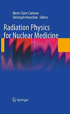 Radiation Physics for Nuclear Medicine PDF