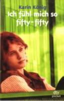 Ich f  hl mich so fifty fifty PDF