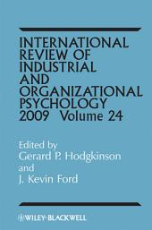 International Review of Industrial and Organizational Psychology, 2009: Volume 24