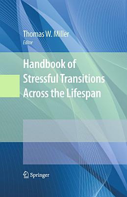 Handbook of Stressful Transitions Across the Lifespan PDF