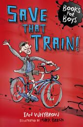 Books For Boys: 12: Save that Train!