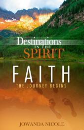 Faith: The Journey Begins