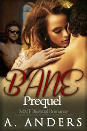 Bane: Prequel (An MMF Menage Romance Book) (Free)