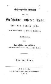 Schweizerische Annalen, oder, Die Geschichte unserer Tage seit dem Julius 1830: Band 4