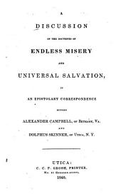 A Discussion of the Doctrines of Endless Misery and Universal Salvation: In an Epistolary Correspondence