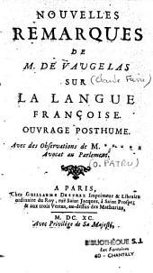 Nouvelles remarques de M. de Vaugelas sur la langue française: oeuvre postume