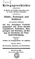 Kriegsgeschichte s  mmtlicher im Bezirke des Kgl  Bayerischen 2  Armee Divisions Commandos befindlichen St  dte  Festungen und Schl  sser PDF