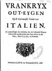 Vrankryx out-eygen op de voornaemste Staten van Italien ..