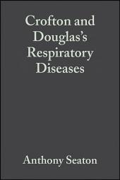 Crofton and Douglas's Respiratory Diseases, 2 Volumes: Edition 5