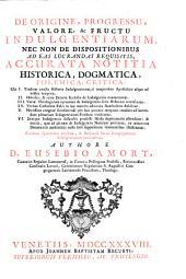 De origine, progressu, valore ac fructu indulgentiarum, necnon de dispositionibus ad eas lucrandas requisitis notitia