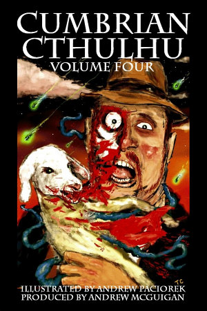 Cumbrian Cthulhu Volume Four