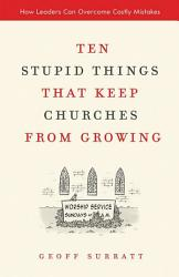 Ten Stupid Things That Keep Churches From Growing Book PDF