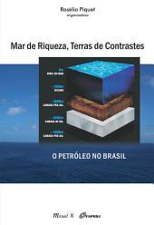 Mar de Riqueza, Terras de Contrastes: O Petróleo no Brasil