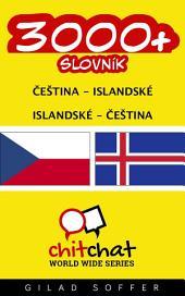 3000+ Čeština - Islandské Islandské - Čeština Slovník