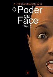 O Poder da Face -: Volume 2