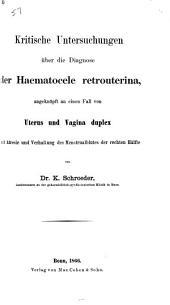 Kritische Untersuchungen über die Diagnose der Haematocele retrouterina, etc
