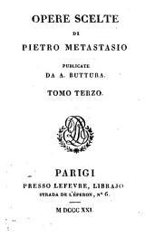 Opere scele di Pietro Metastasio: Volume 3
