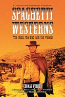 Spaghetti Westerns  the Good  the Bad and the Violent PDF
