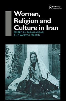 Women  Religion and Culture in Iran PDF