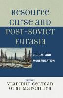 Resource Curse and Post Soviet Eurasia PDF