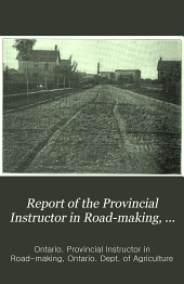 Report of the Provincial Instructor in Road-making, Ontario