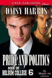 Pride and Politics [Men of Holsum College 6]