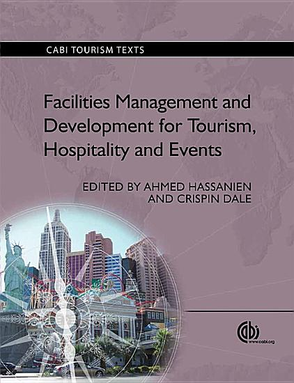 Facilities Management and Development for Tourism  Hospitality and Events PDF