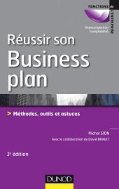 Réussir son business plan - 3e éd.: Méthodes, outils et astuces