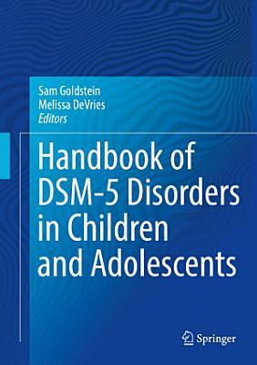 Handbook of DSM 5 Disorders in Children and Adolescents PDF