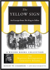 Yellow Sign, An Excerpt from the King in Yellow: Magical Antiquarian Curiosity Shoppe, A Weiser Books Collection